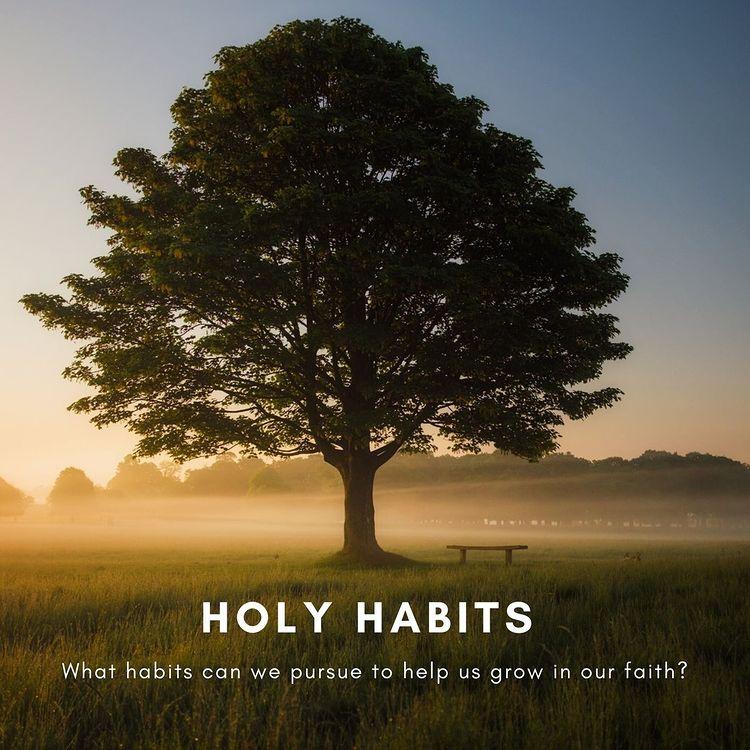 Holy Habits series